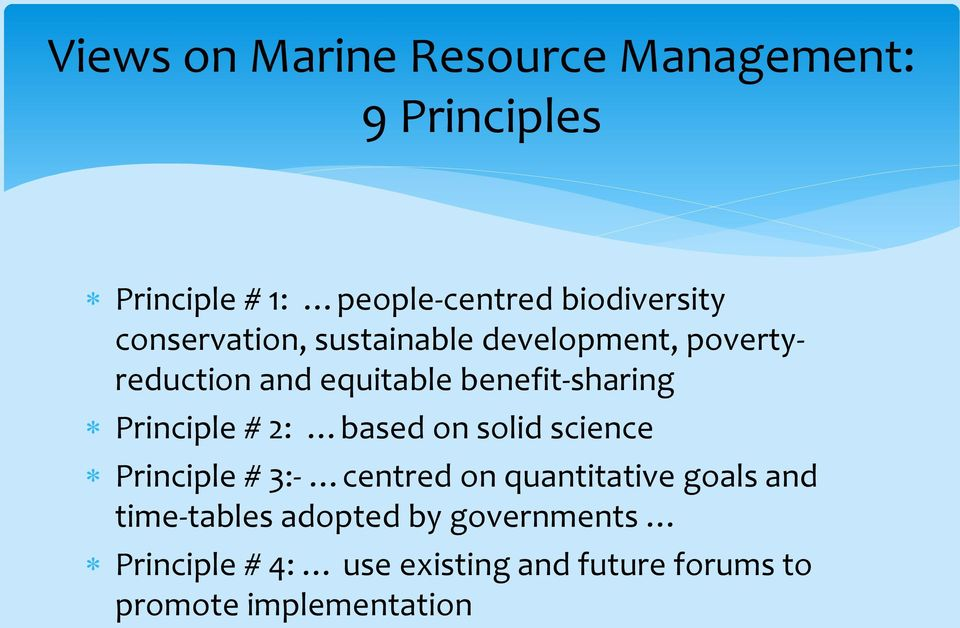 Principle # 2: based on solid science Principle # 3:- centred on quantitative goals and