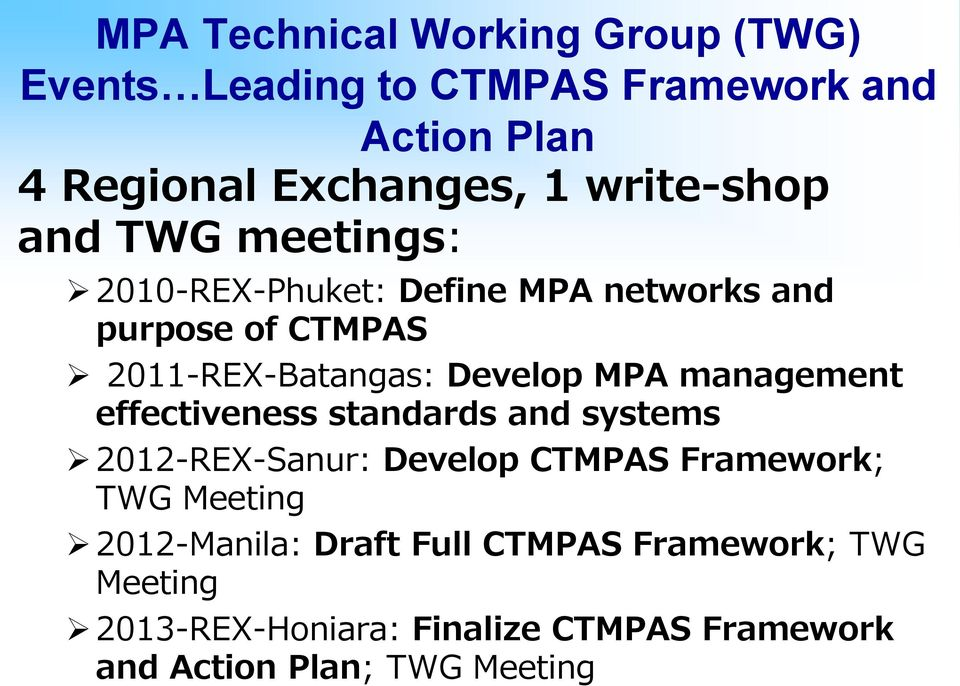 Develop MPA management effectiveness standards and systems 2012-REX-Sanur: Develop CTMPAS Framework; TWG Meeting