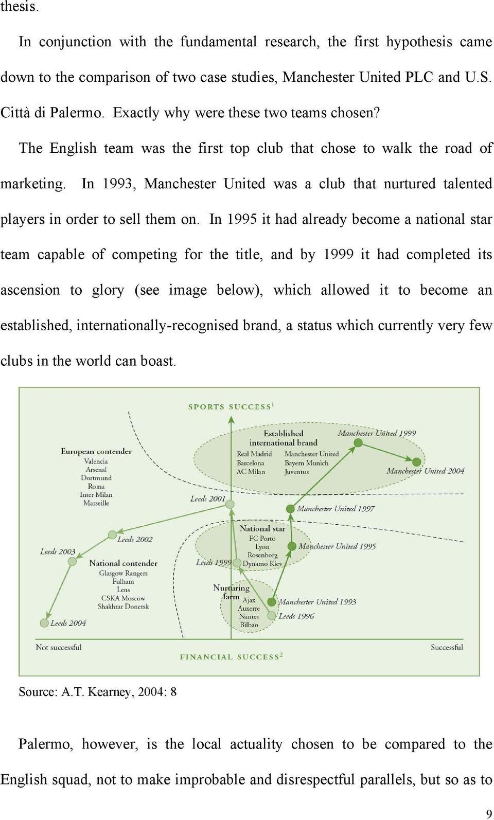 In 1993, Manchester United was a club that nurtured talented players in order to sell them on.