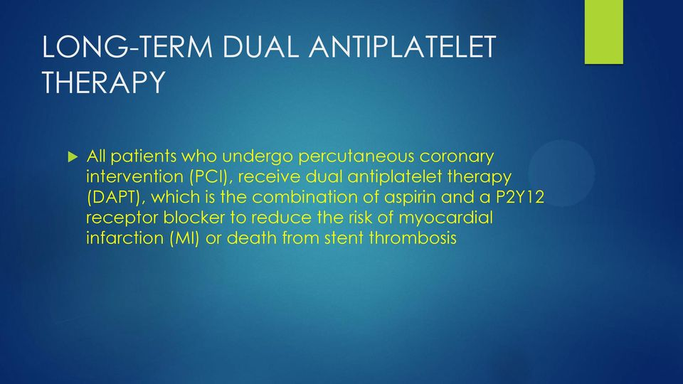 therapy (DAPT), which is the combination of aspirin and a P2Y12 receptor