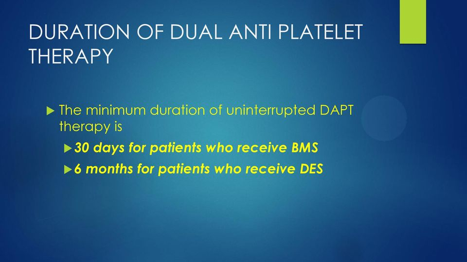 DAPT therapy is 30 days for patients who