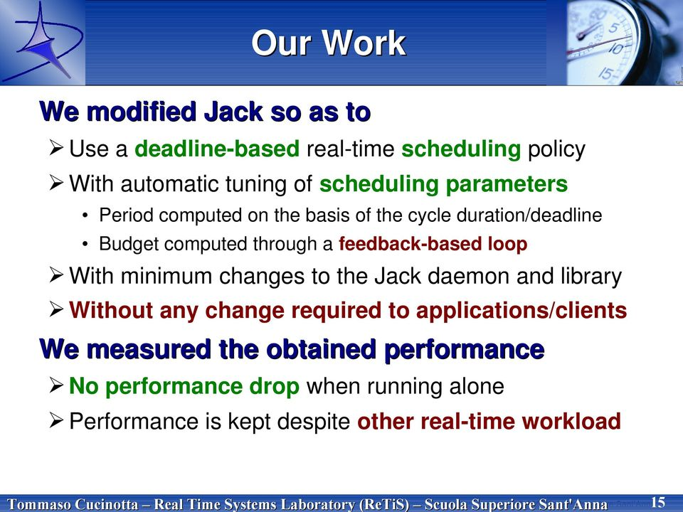 duration/deadline Budget computed through a feedback-based loop With minimum changes to the Jack daemon and library Without any change required to