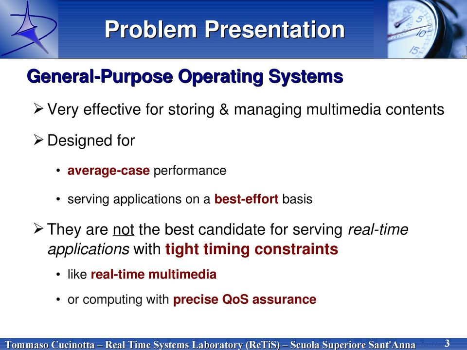 Designed for average-case performance serving applications on a best-effort basis They are not the best candidate for