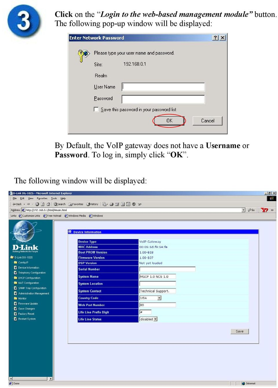 the VoIP gateway does not have a Username or Password.