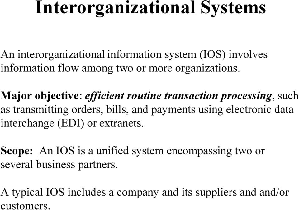 Major objective: efficient routine transaction processing, such as transmitting orders, bills, and payments
