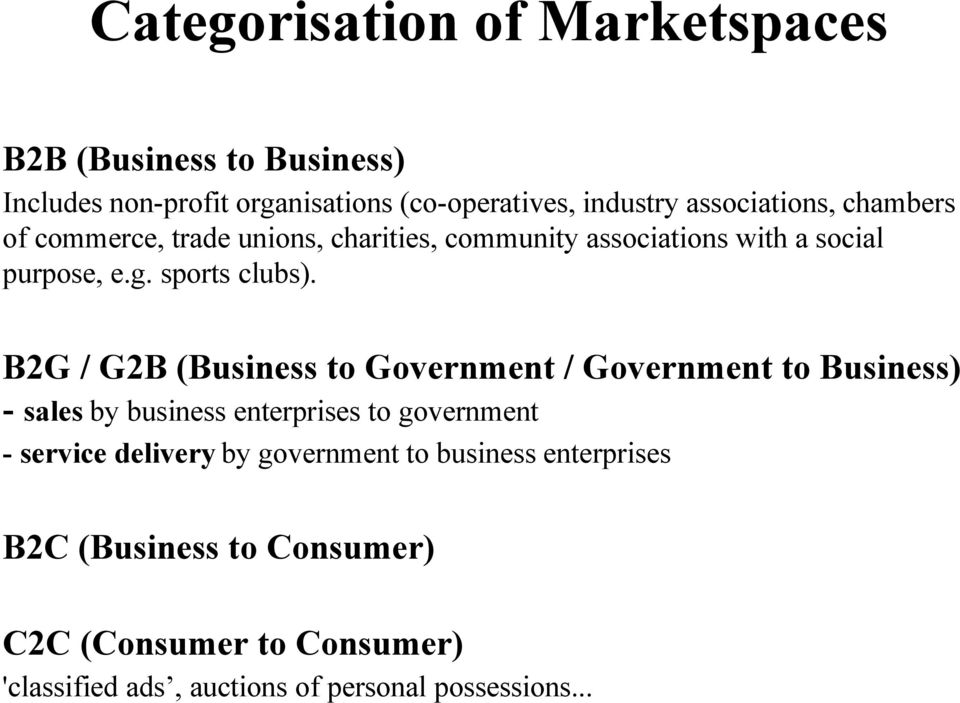 B2G / G2B (Business to Government / Government to Business) - sales by business enterprises to government - service delivery by