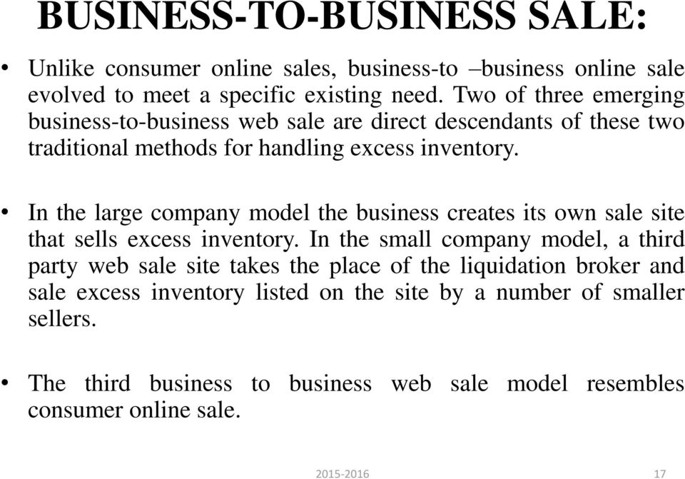 In the large company model the business creates its own sale site that sells excess inventory.