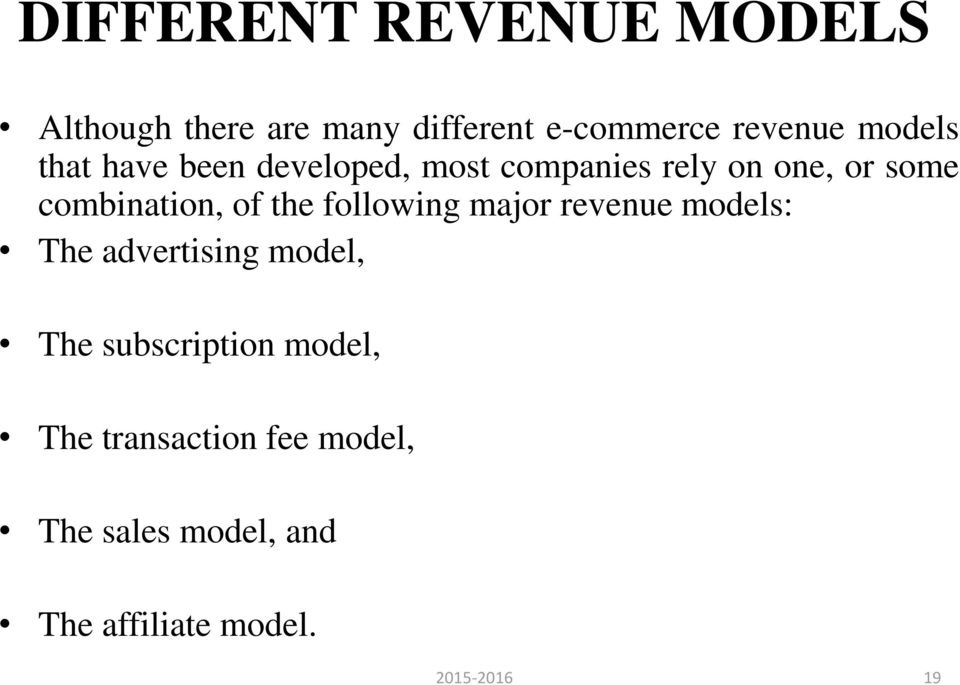 combination, of the following major revenue models: The advertising model, The