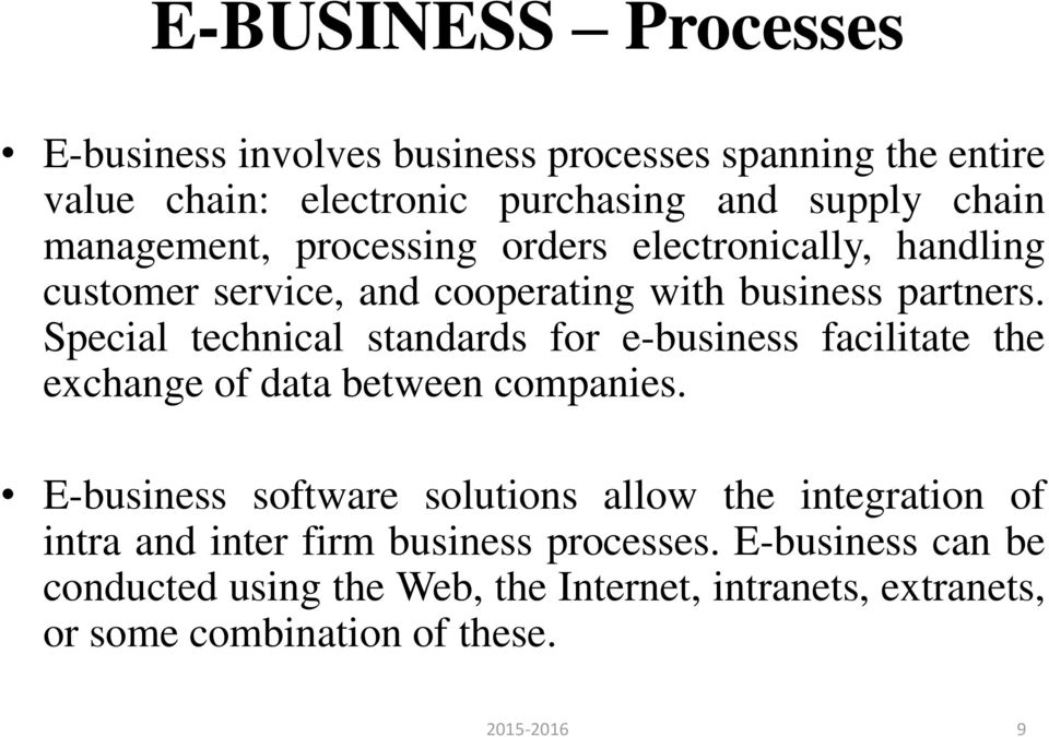 Special technical standards for e-business facilitate the exchange of data between companies.