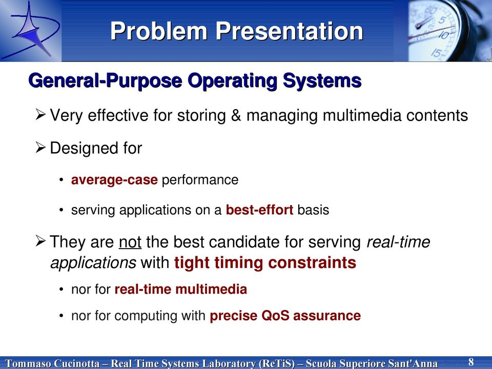 a best-effort basis They are not the best candidate for serving real-time applications with