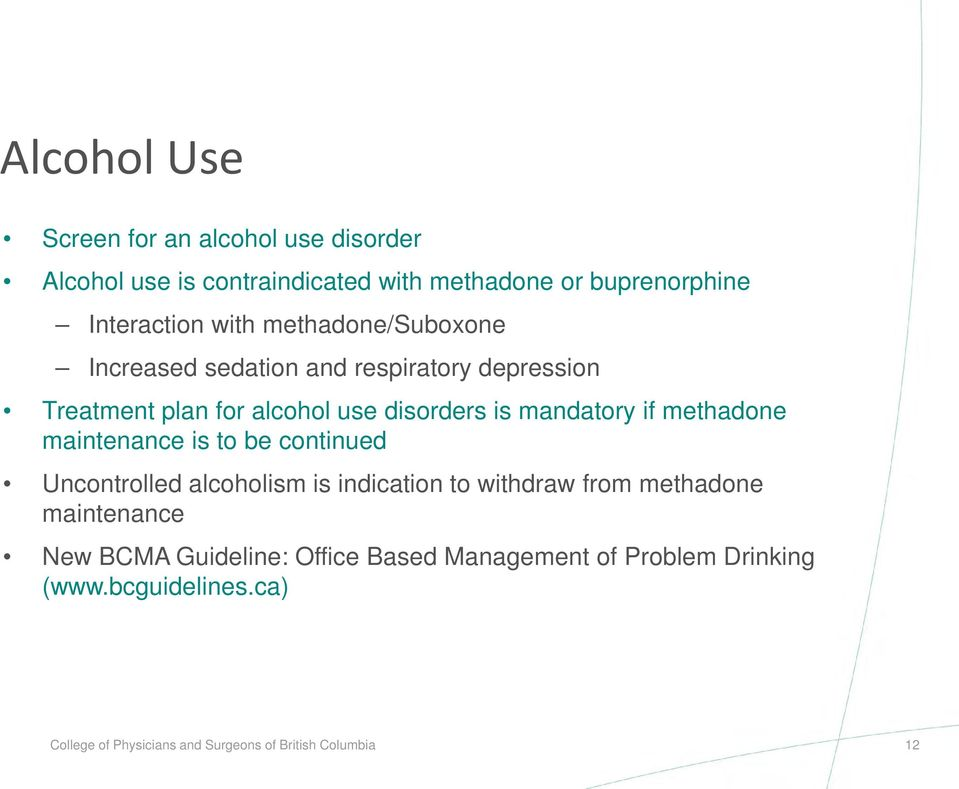 methadone maintenance is to be continued Uncontrolled alcoholism is indication to withdraw from methadone maintenance New BCMA