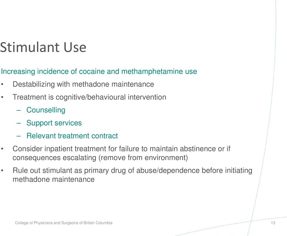 treatment for failure to maintain abstinence or if consequences escalating (remove from environment) Rule out stimulant