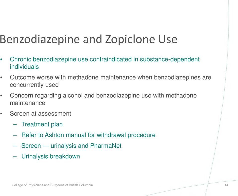 benzodiazepine use with methadone maintenance Screen at assessment Treatment plan Refer to Ashton manual for