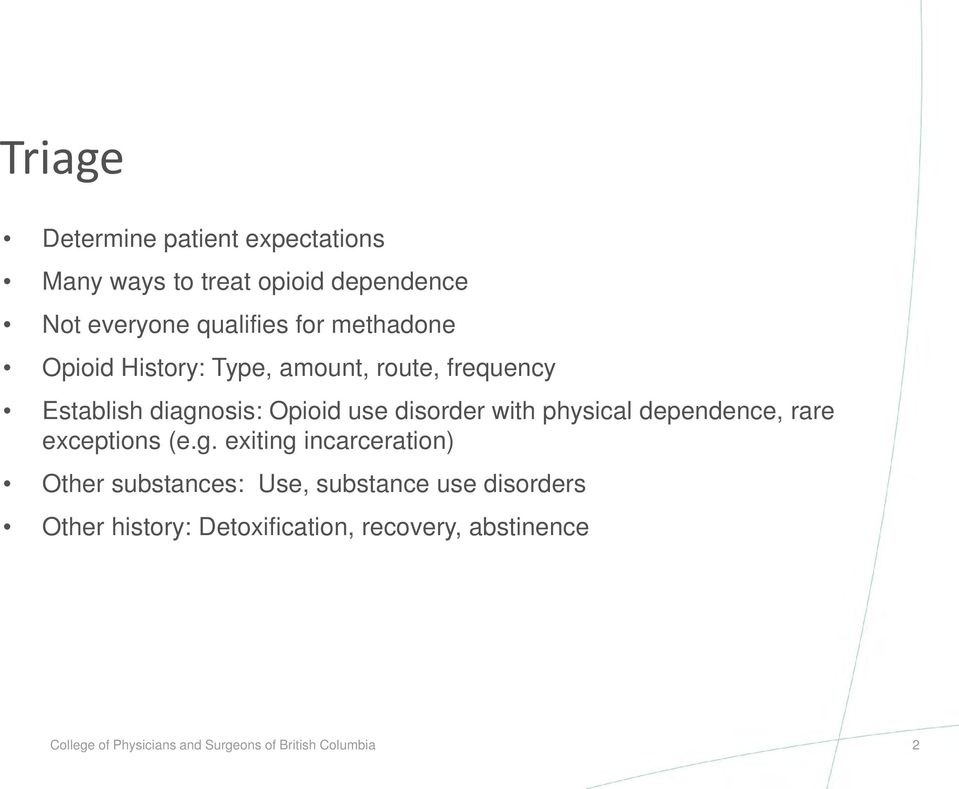 physical dependence, rare exceptions (e.g.