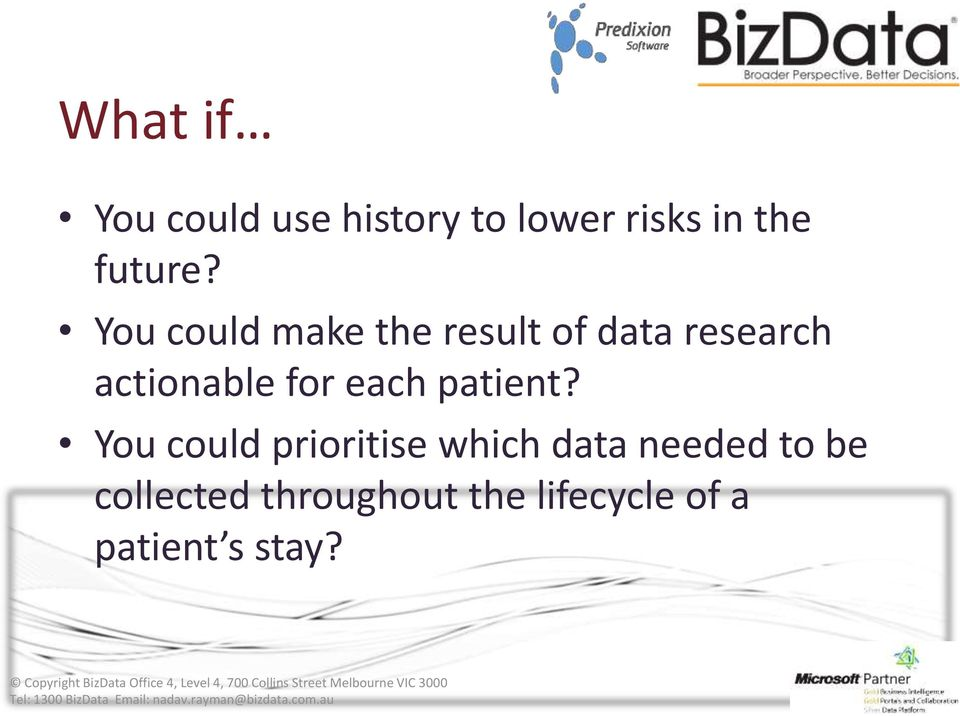 You could make the result of data research actionable for
