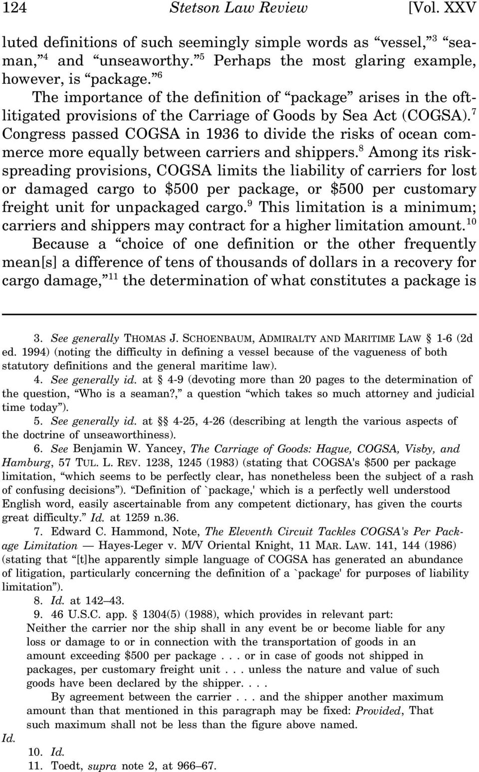 7 Congress passed COGSA in 1936 to divide the risks of ocean commerce more equally between carriers and shippers.