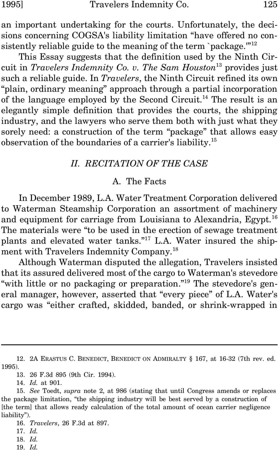 ' 12 This Essay suggests that the definition used by the Ninth Circuit in Travelers Indemnity Co. v. The Sam Houston 13 provides just such a reliable guide.