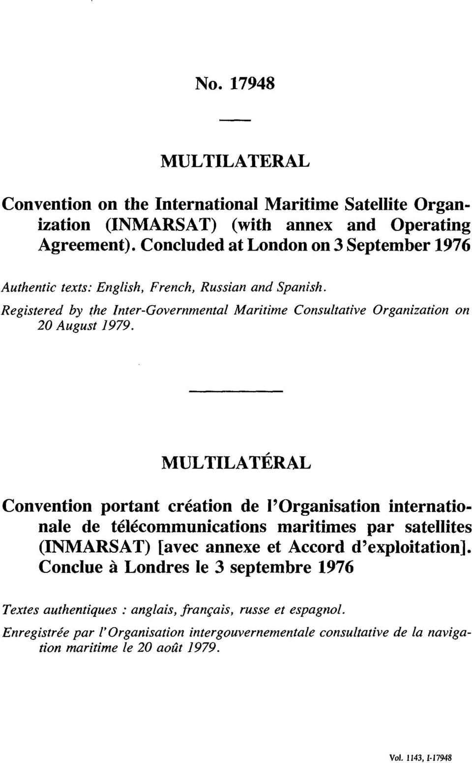 Registered by the Inter-Governmental Maritime Consultative Organization on 20 August 1979.