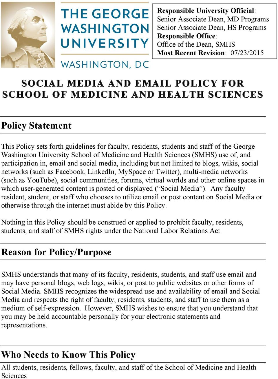Medicine and Health Sciences (SMHS) use of, and participation in, email and social media, including but not limited to blogs, wikis, social networks (such as Facebook, LinkedIn, MySpace or Twitter),