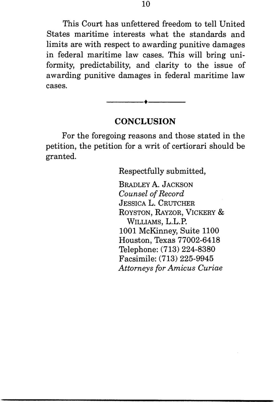 CONCLUSION For the foregoing reasons and those stated in the petition, the petition for a writ of certiorari should be granted. Respectfully submitted, BRADLEY A.