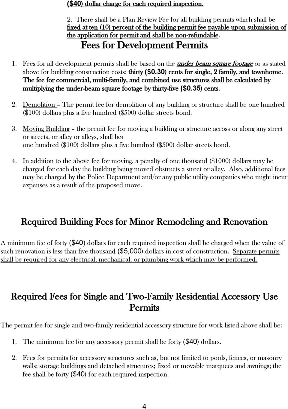 non-refundable. Fees for Development Permits 1. Fees for all development permits shall be based on the under beam square footage or as stated above for building construction costs: thirty ($0.