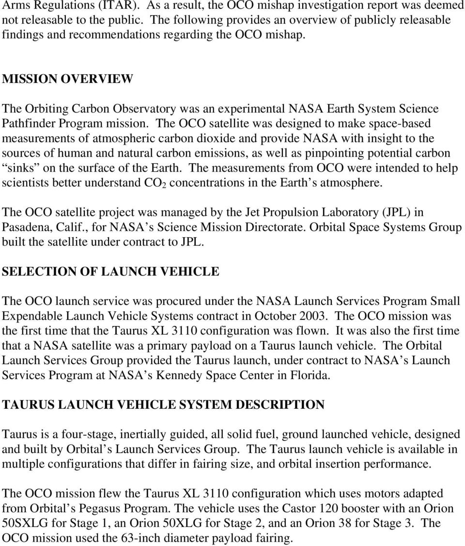 MISSION OVERVIEW The Orbiting Carbon Observatory was an experimental NASA Earth System Science Pathfinder Program mission.