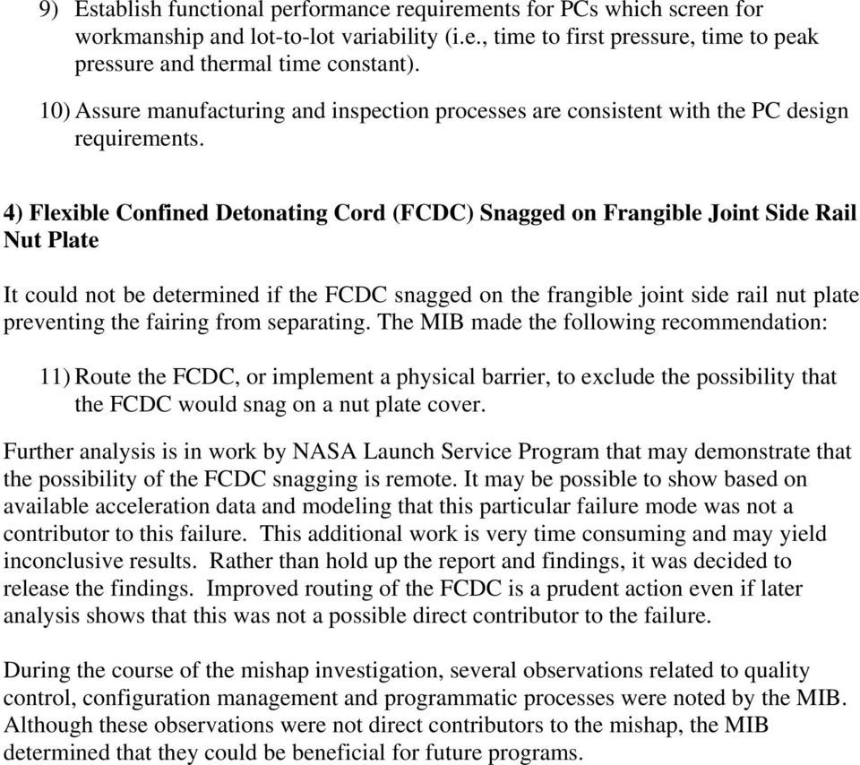 4) Flexible Confined Detonating Cord (FCDC) Snagged on Frangible Joint Side Rail Nut Plate It could not be determined if the FCDC snagged on the frangible joint side rail nut plate preventing the