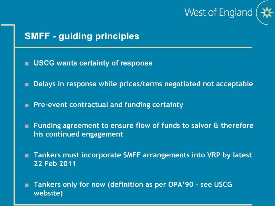flow of funds to salvor & therefore his continued engagement Tankers must incorporate SMFF