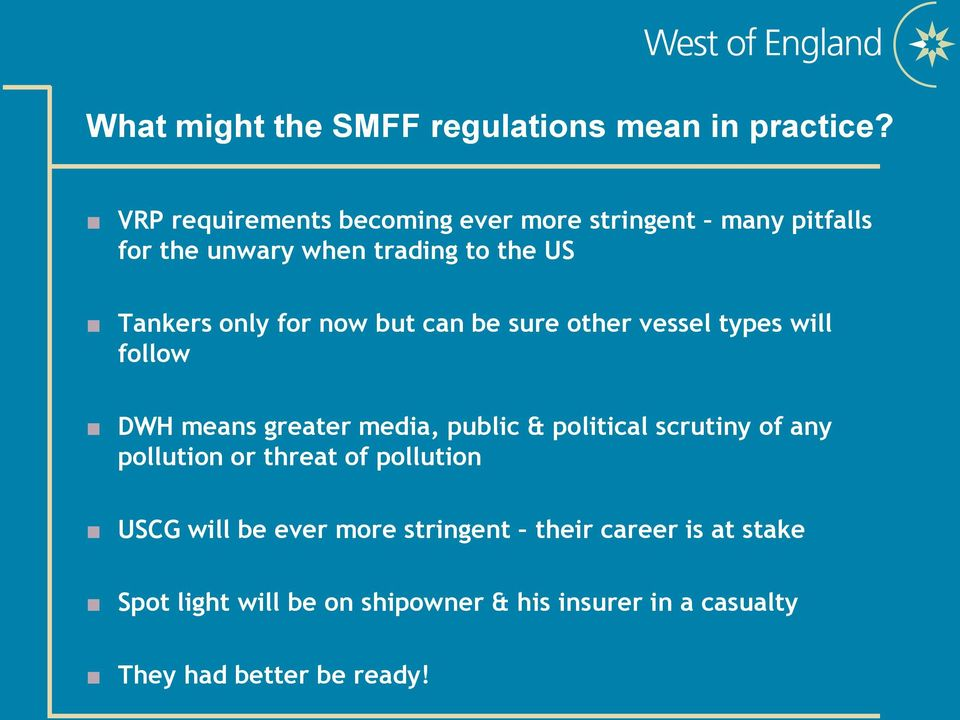 for now but can be sure other vessel types will follow DWH means greater media, public & political scrutiny of