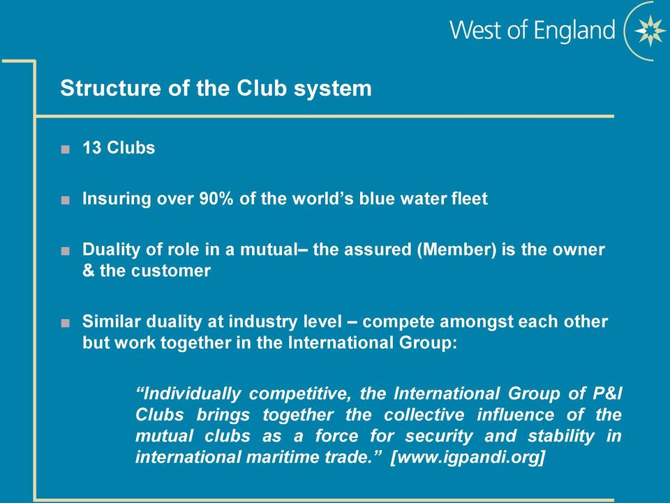 together in the International Group: Individually competitive, the International Group of P&I Clubs brings together the