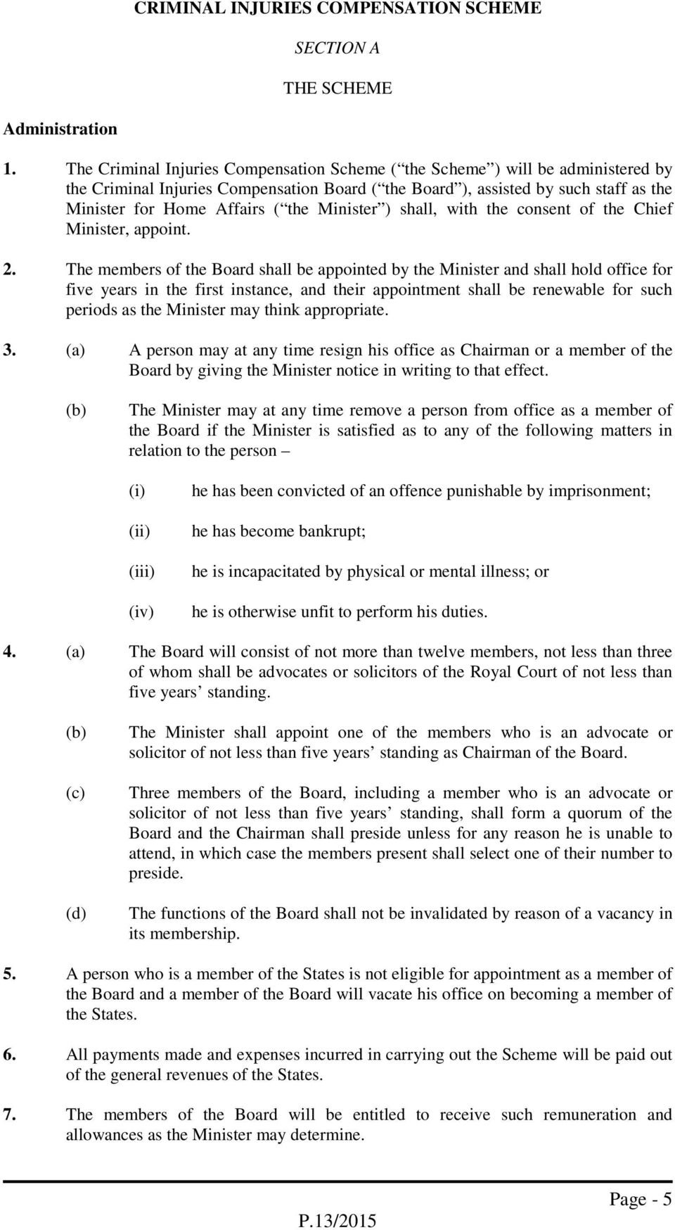 Minister ) shall, with the consent of the Chief Minister, appoint. 2.