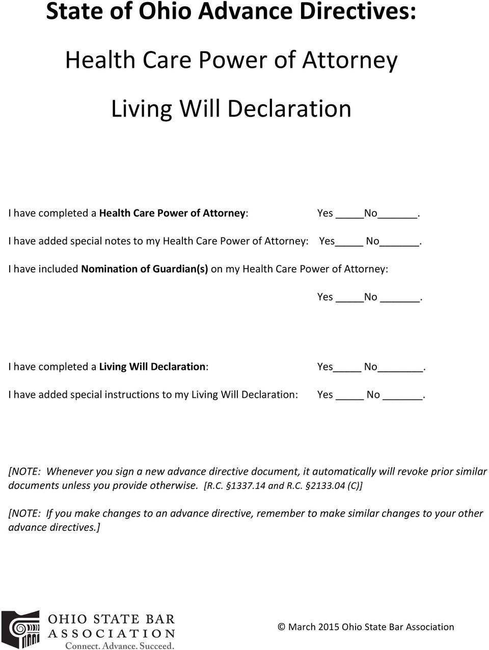 I have completed a Living Will Declaration: I have added special instructions to my Living Will Declaration: Yes No.