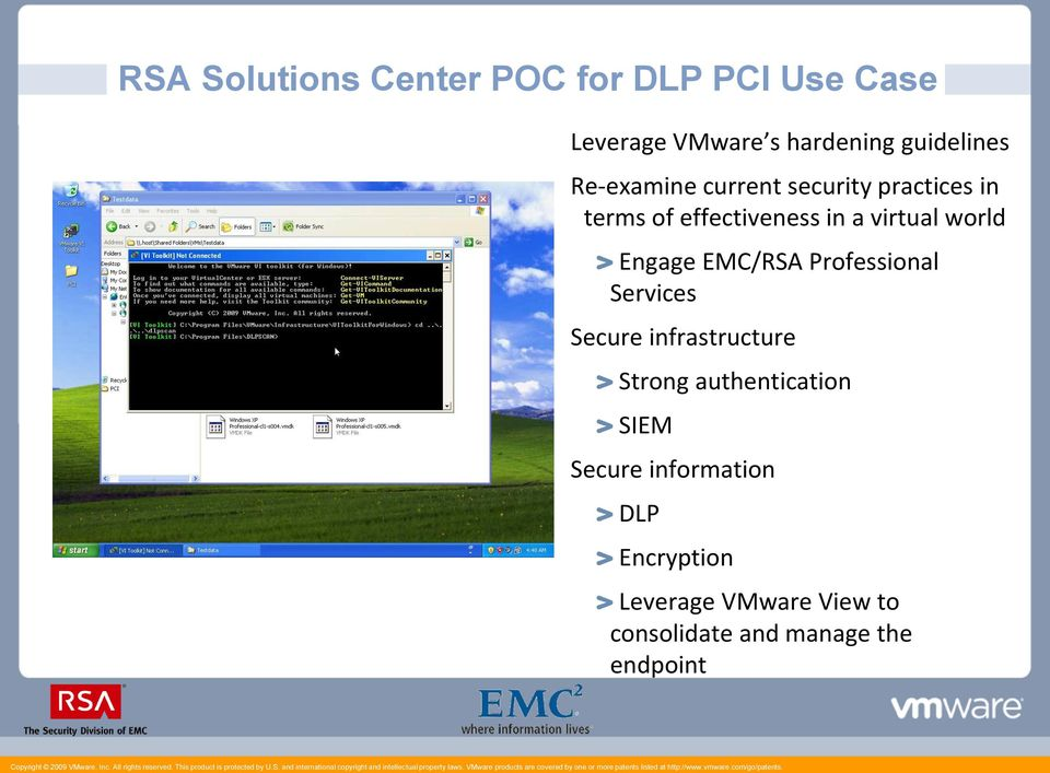 Engage EMC/RSA Professional Services Secure infrastructure Strong authentication SIEM