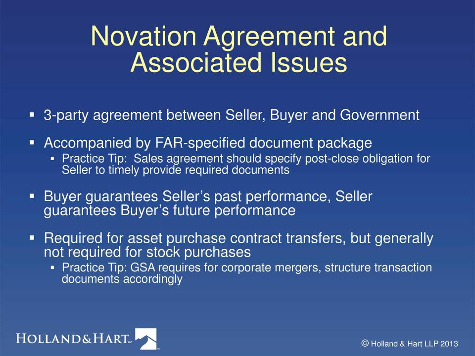 guarantees Seller s past performance, Seller guarantees Buyer s future performance Required for asset purchase contract transfers,