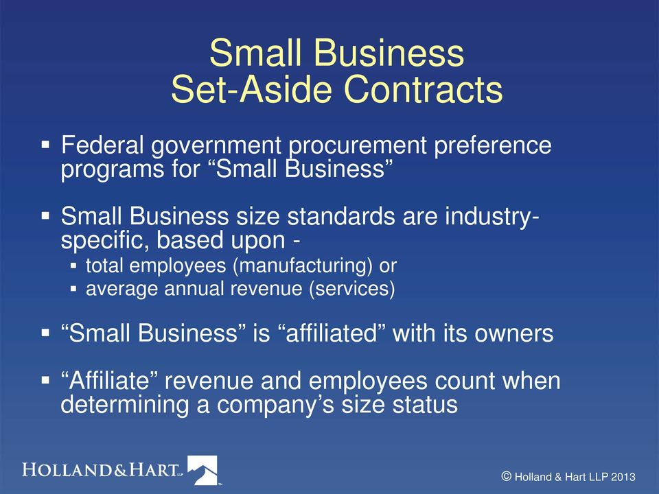 employees (manufacturing) or average annual revenue (services) Small Business is