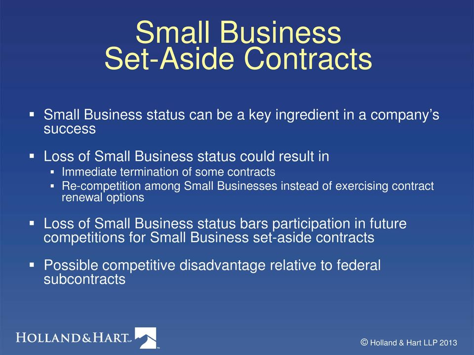 Businesses instead of exercising contract renewal options Loss of Small Business status bars participation in
