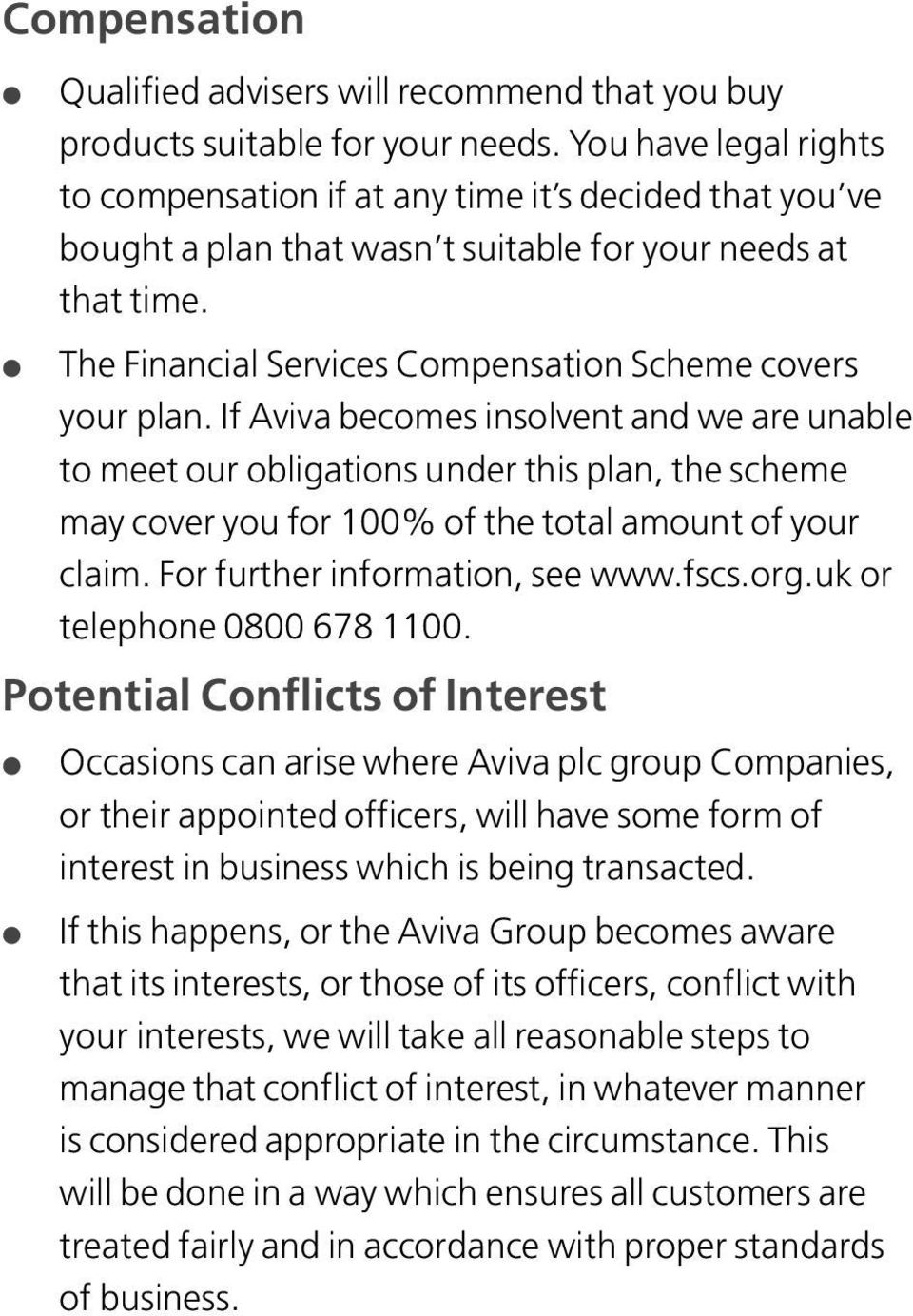 The Financial Services Compensation Scheme covers your plan.