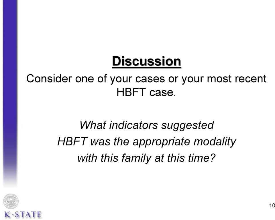What indicators suggested HBFT was the
