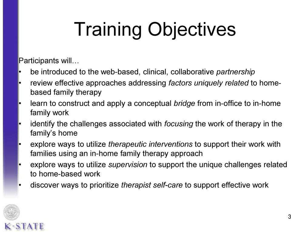 focusing the work of therapy in the family s home explore ways to utilize therapeutic interventions to support their work with families using an in-home family therapy
