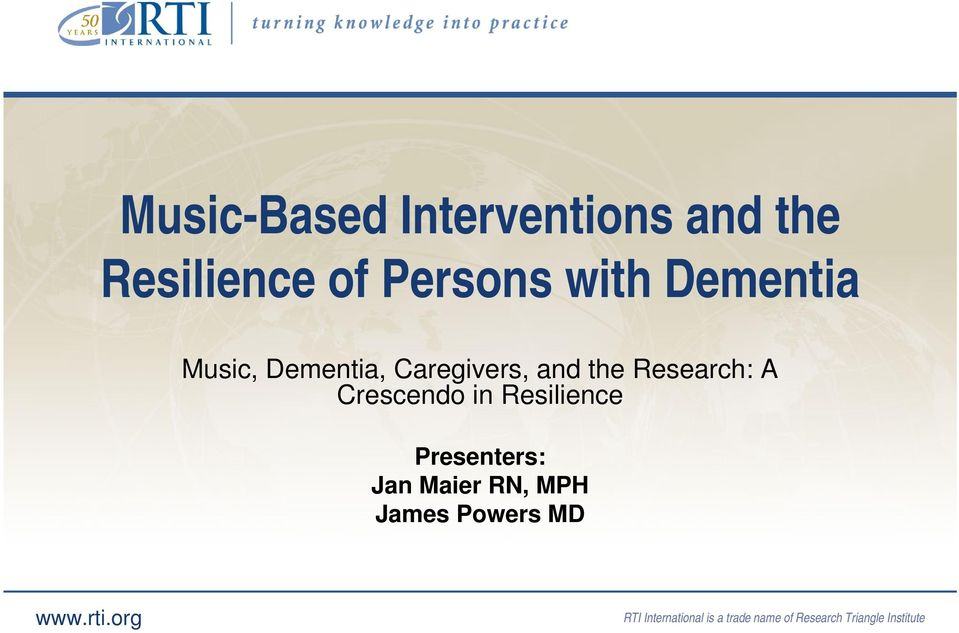 Crescendo in Resilience Presenters: Jan Maier RN, MPH James