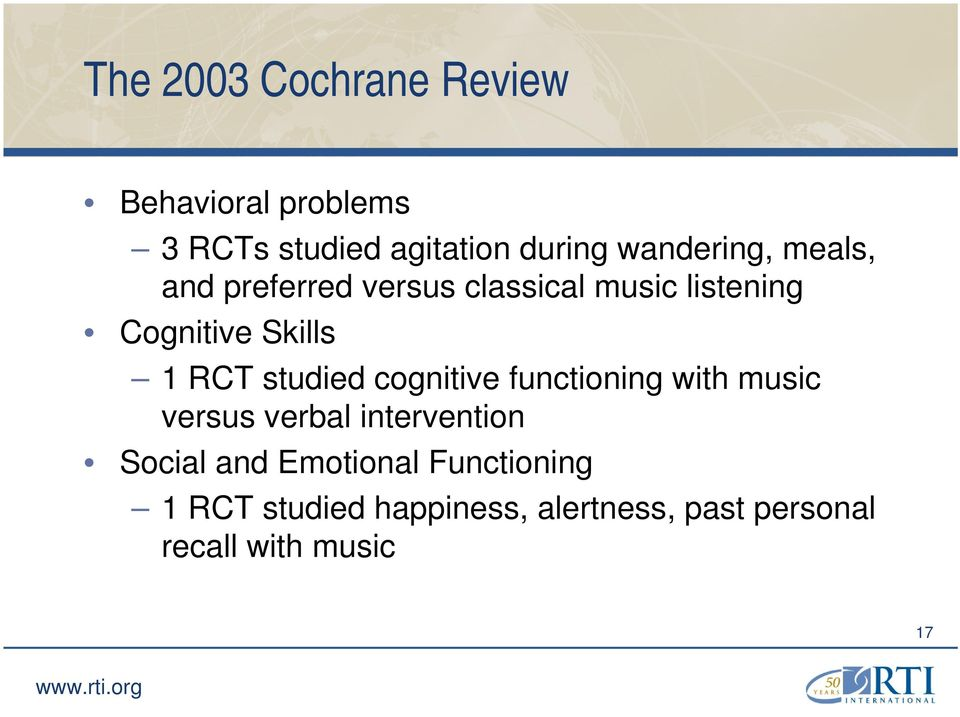 RCT studied cognitive functioning with music versus verbal intervention Social and