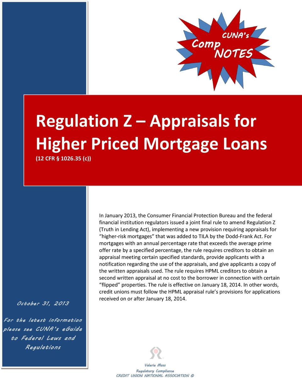 Act), implementing a new provision requiring appraisals for higher-risk mortgages that was added to TILA by the Dodd-Frank Act.