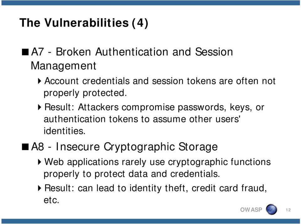 Result: Attackers compromise passwords, keys, or authentication tokens to assume other users' identities.