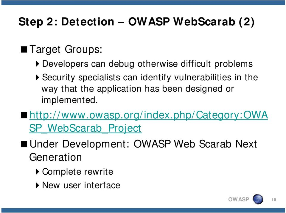 been designed or implemented. http://www.owasp.org/index.