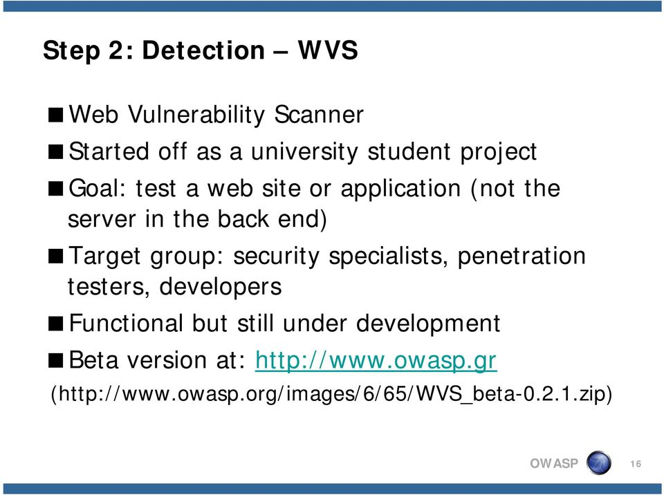 security specialists, penetration ti testers, developers Functional but still under development