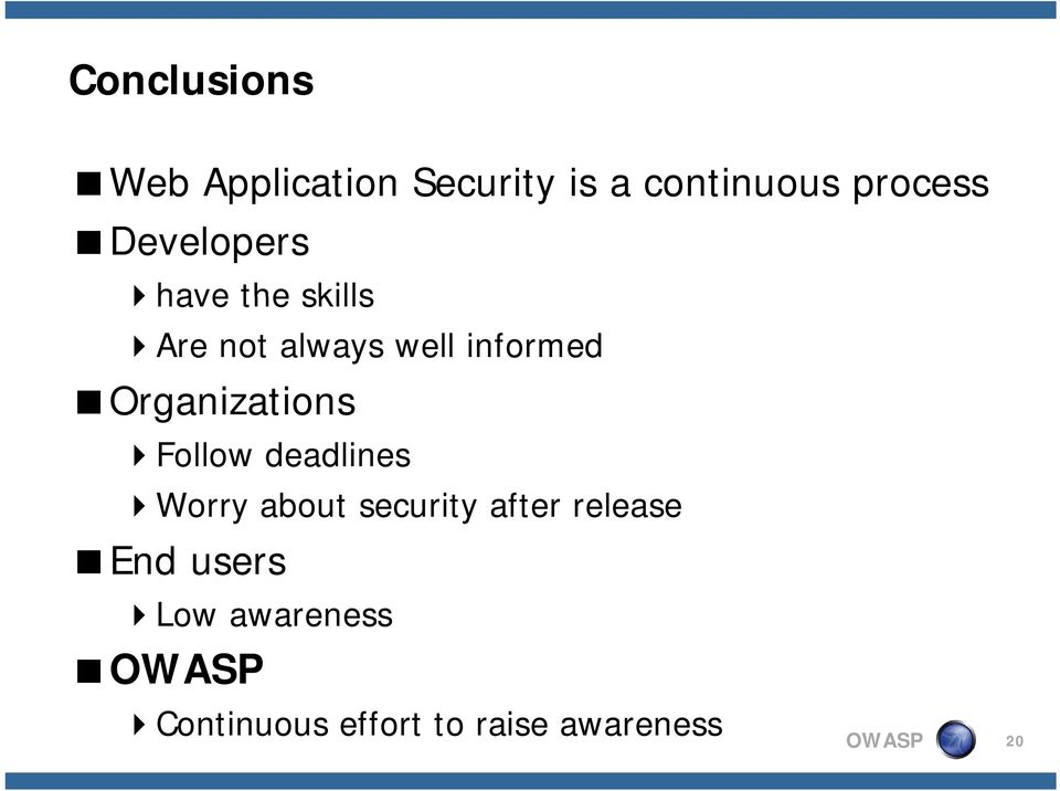 Organizations Follow deadlines Worry W about security after