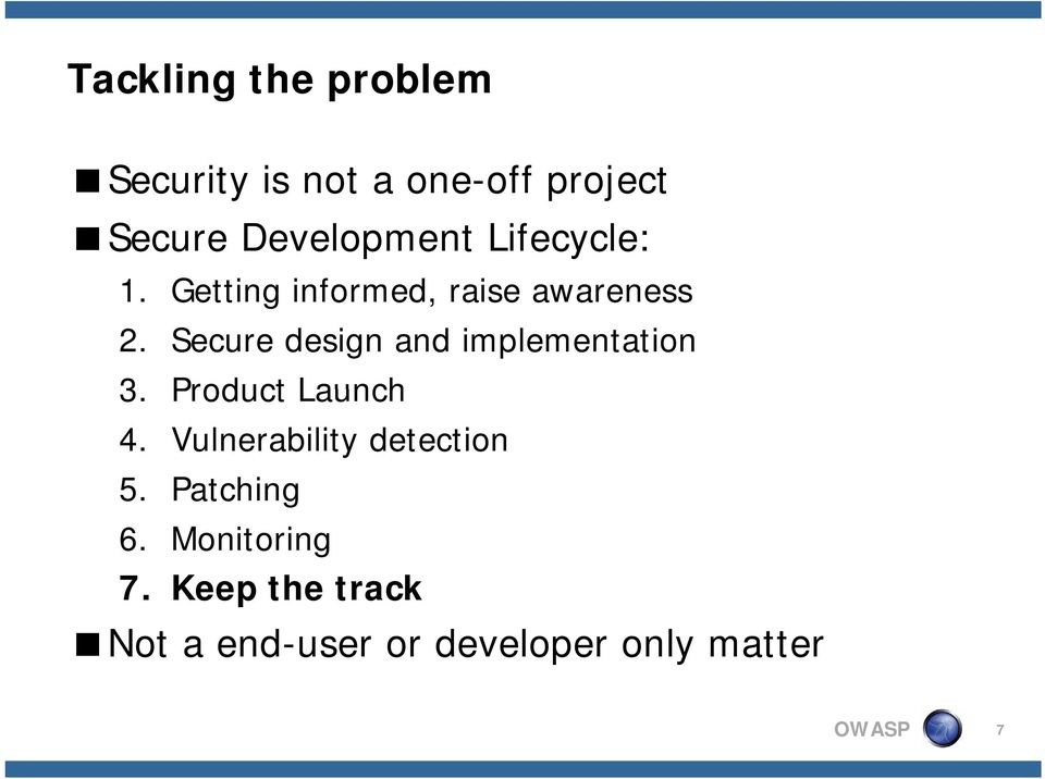 Secure design and implementation 3. Product Launch 4.
