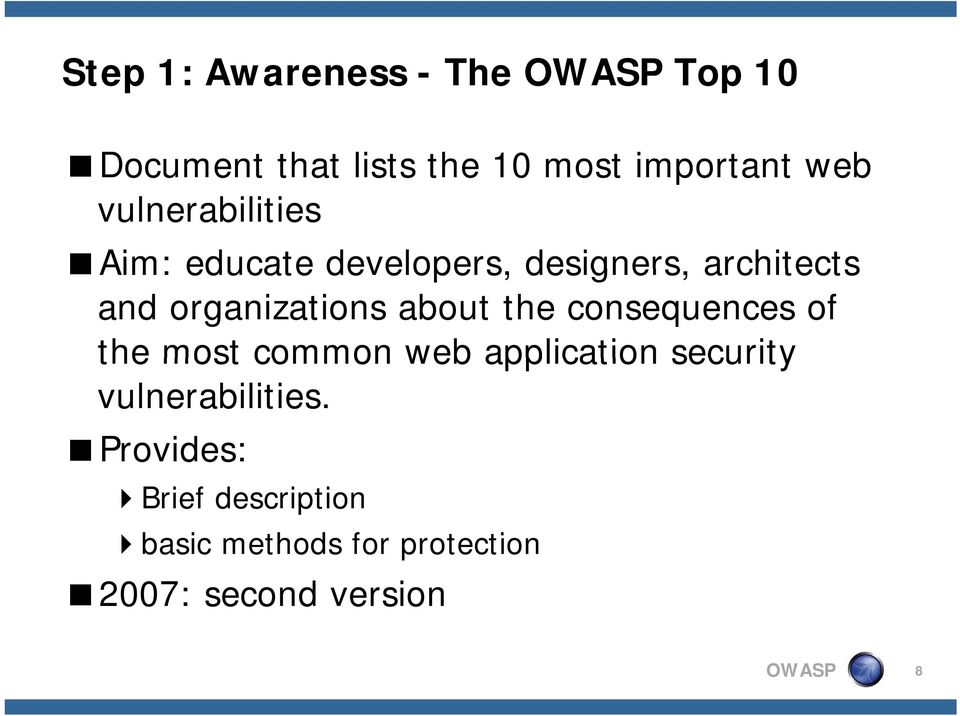 about the consequences of the most common web application security vulnerabilities.