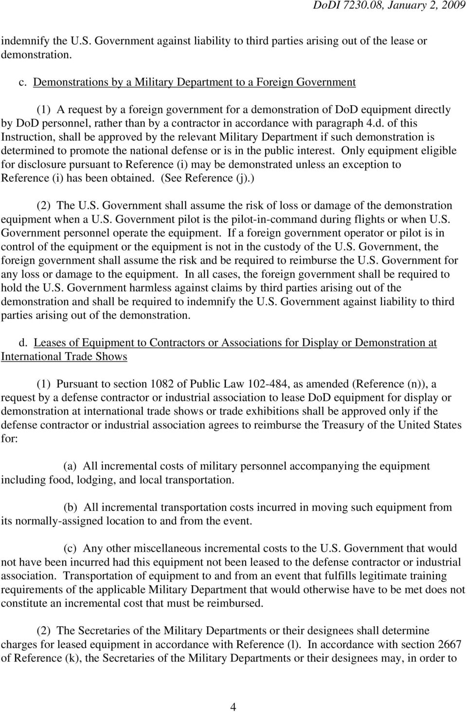 accordance with paragraph 4.d. of this Instruction, shall be approved by the relevant Military Department if such demonstration is determined to promote the national defense or is in the public interest.