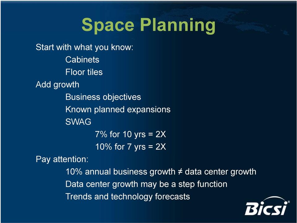 for 7 yrs = 2X Pay attention: 10% annual business growth data center